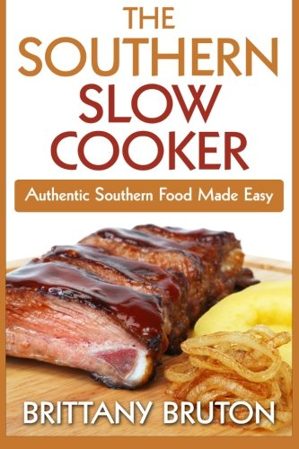 The Southern Slow Cooker: Authentic Southern Food Made Easy (Slow Cooker Southern Living compare prices)