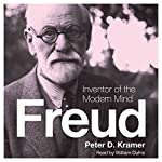 Freud: Inventor of the Modern Mind (Eminent Lives) | Peter D. Kramer