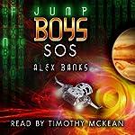 Jump Boys: SOS | Alex Banks