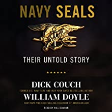Navy SEALs: Their Untold Story (       UNABRIDGED) by Dick Couch, William Doyle Narrated by Will Damron