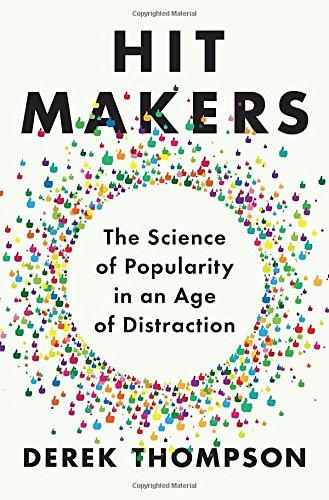 Derek Thompson Hit Makers Science Popularity