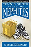 Tennis Shoes Adventure Series, Vol. 1: Tennis Shoes among the Nephites
