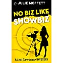 No Biz like Showbiz Audiobook by Julie Moffett Narrated by Kristin Watson Heintz