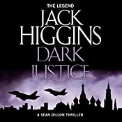 Dark Justice: Sean Dillon Series, Book 12 | Jack Higgins