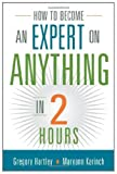img - for How to Become an Expert on Anything in Two Hours book / textbook / text book