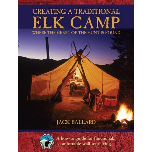 Creating-a-Traditional-Elk-Camp-Where-The-Heart-Of-The-Hunt-Is-Found-Ballard-J