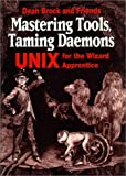 img - for Mastering Tools, Taming Daemons: UNIX for the Wizard Apprentice by Brock Dean Manning Publications (1995-04-05) Paperback book / textbook / text book