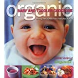 Organic Baby and Toddler Cookbook: Easy Recipes for Natural Food (Planet Organic)by Lizzie Vann