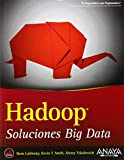 Hadoop. Soluciones Big Data (Anaya Multimedia/Wrox)