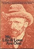 My life & love are one : quotations from the letters of Vincent Van Gogh to his brother Theo Editors Irving and Jean Stone