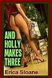 And Holly Makes Three (Menage erotica)