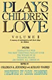 Plays Children Love: Volume II: A Treasury of Contemporary and Classic Plays for Children