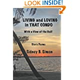 Living and Loving in That Condo with a View of the Gulf: Story Poems Sidney B. Simon