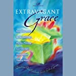 Extravagant Grace | Patsy Clairmont,Barbara Johnson,Marilyn Meberg, others