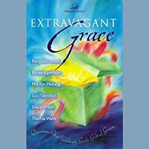 Extravagant Grace Audiobook