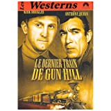 Le Dernier train de Gun Hillpar Kirk Douglas