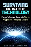 img - for Surviving the Death of Technology: Prepper's Survival Guide with Tips to Prepping for Technology Collapse (Off the Grid Living Hacks) book / textbook / text book