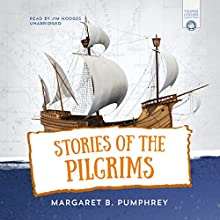 Stories of the Pilgrims Audiobook by Margaret B. Pumphrey Narrated by Jim Hodges