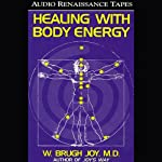 Healing with Body Energy | W. Brugh Joy