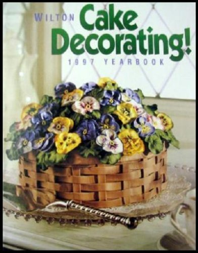 Wilton Cake Decorating: 1997 Yearbook at Amazon.com