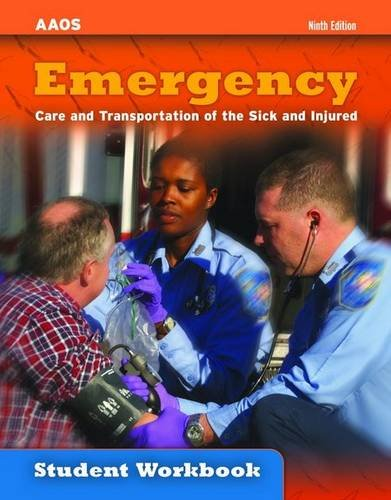 Emergency: Care And Transportation Of The Sick And Injured (Student Workbook)