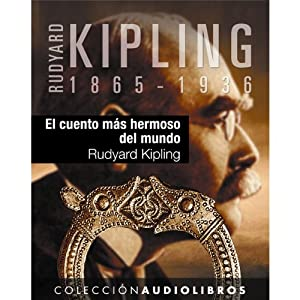 El cuento más hermoso del mundo [The Finest Story in the World] | [Rudyard Kipling]