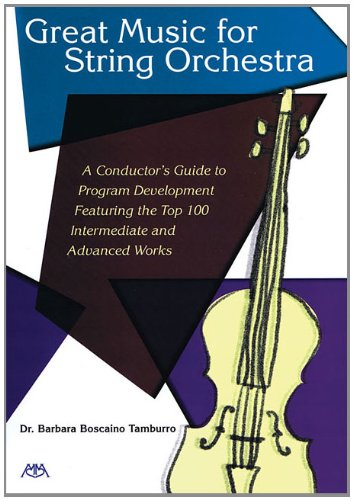 Great Music For String Orchestra: A Conductor's Guide To Program Development
