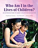 img - for Who Am I in the Lives of Children? An Introduction to Early Childhood Education (9th Edition) book / textbook / text book