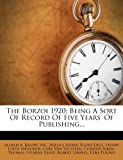 The Borzoi 1920: Being A Sort Of Record Of Five Years Of Publishing...