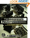 Audiophile's Project Sourcebook: 80 H...