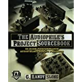 The Audiophile's Project Sourcebook: 80 High-Performance Audio Electronics Projectsby G. Randy Slone