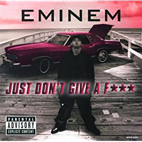 Eminem - Just Don't Give a Fuck Single