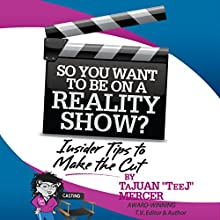 So You Want to Be on a Reality Show?: Insider Tips to Make the Cut (       UNABRIDGED) by TaJuan