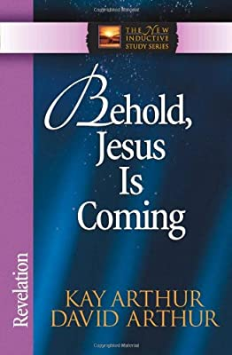 Behold Jesus Is Coming!: Revelation (The New Inductive Study Series)