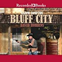 Bluff City Audiobook by Ralph Compton Narrated by Ed Sals