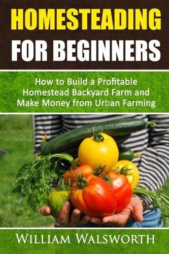 Backyard Farming Books :  Backyard Farm and Make Money From Urban Farming (Selfsufficiency