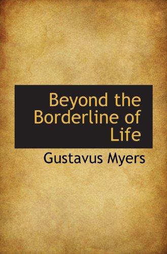 Beyond the Borderline of Life