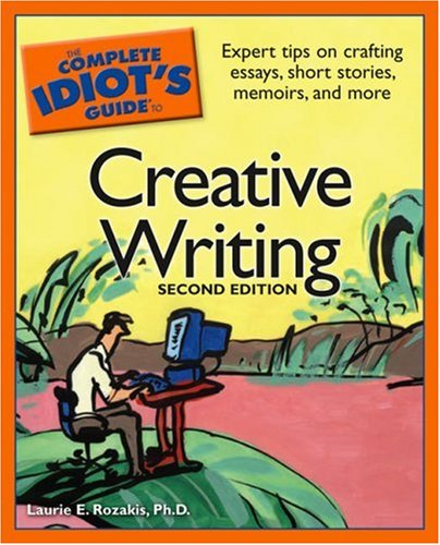 The Complete Idiot's Guide to Creative Writing, 2nd Edition