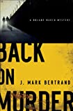 img - for Back on Murder (A Roland March Mystery Book #1) book / textbook / text book