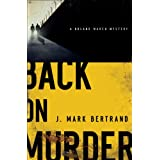 Back on Murder (A Roland March Mystery Book #1) ~ J. Mark Bertrand