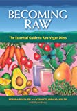 Becoming Raw: The Essential Guide to Raw Vegan Diets (English Edition)