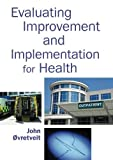 img - for By John Ovretveit Evaluating Improvement And Implementation For Health [Paperback] book / textbook / text book