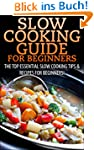 Slow Cooking Guide for Beginners: The...