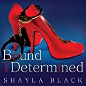 Bound and Determined: Sexy Capers Series, Book 1 (       UNABRIDGED) by Shayla Black Narrated by Aletha George