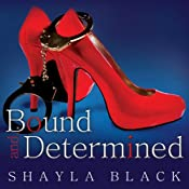 Bound and Determined: Sexy Capers Series, Book 1 | [Shayla Black]