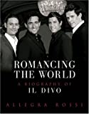 img - for Romancing the World: A Biography of Il Divo book / textbook / text book