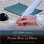 Thomas Jefferson: From Boy to Man | Jayne D'Alessandro-Cox