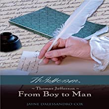 Thomas Jefferson: From Boy to Man Audiobook by Jayne D'Alessandro-Cox Narrated by James Brinkley, Alexander Brinkley, Christina Rideout, Jayne D'Alessandro-Cox