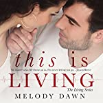 This Is Living: The Living Series, Book 2 | Melody Dawn