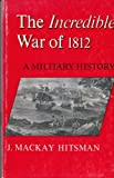 img - for The Incredible War of 1812, a Military History book / textbook / text book